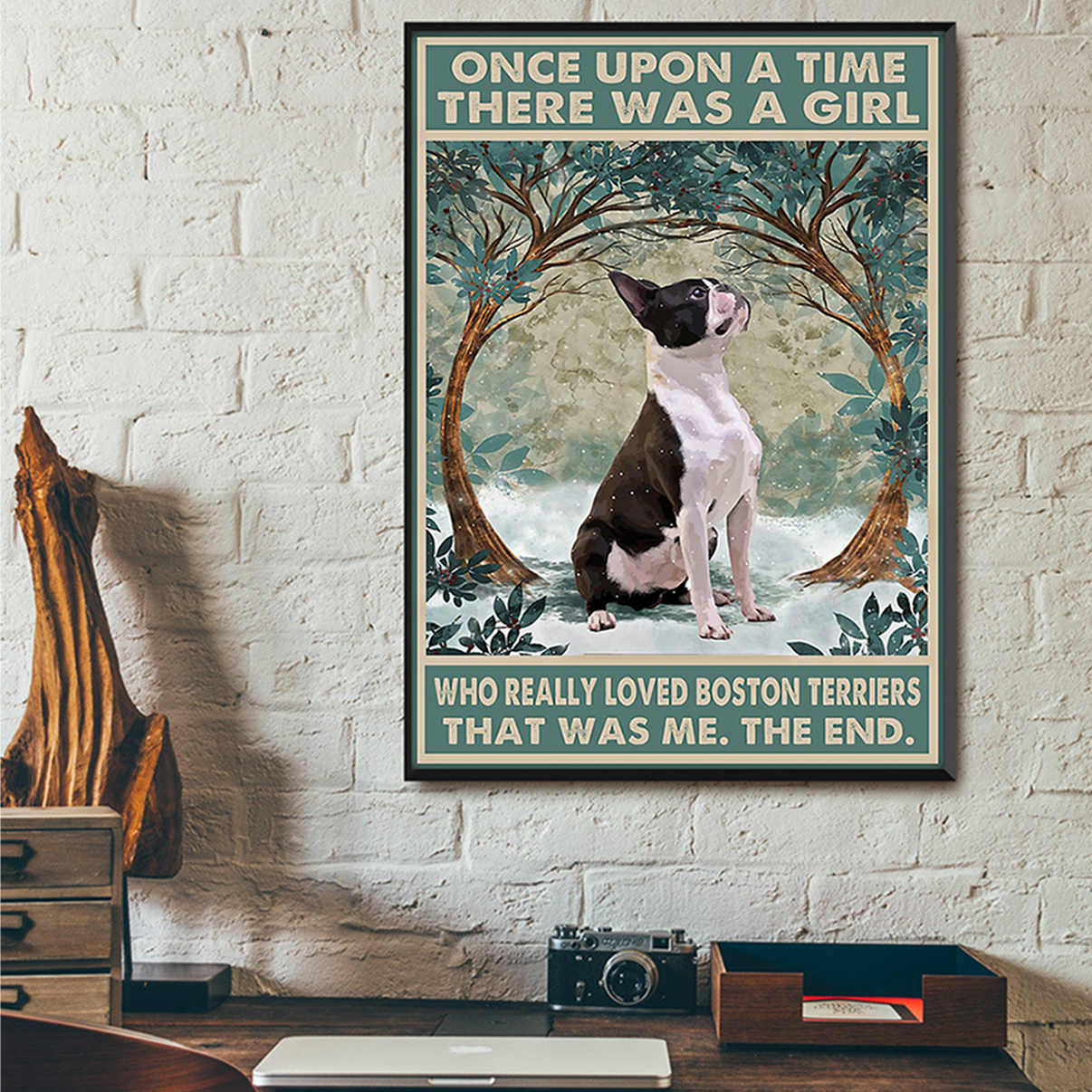 Once upon a time there was a girl who loved boston terriers poster A2