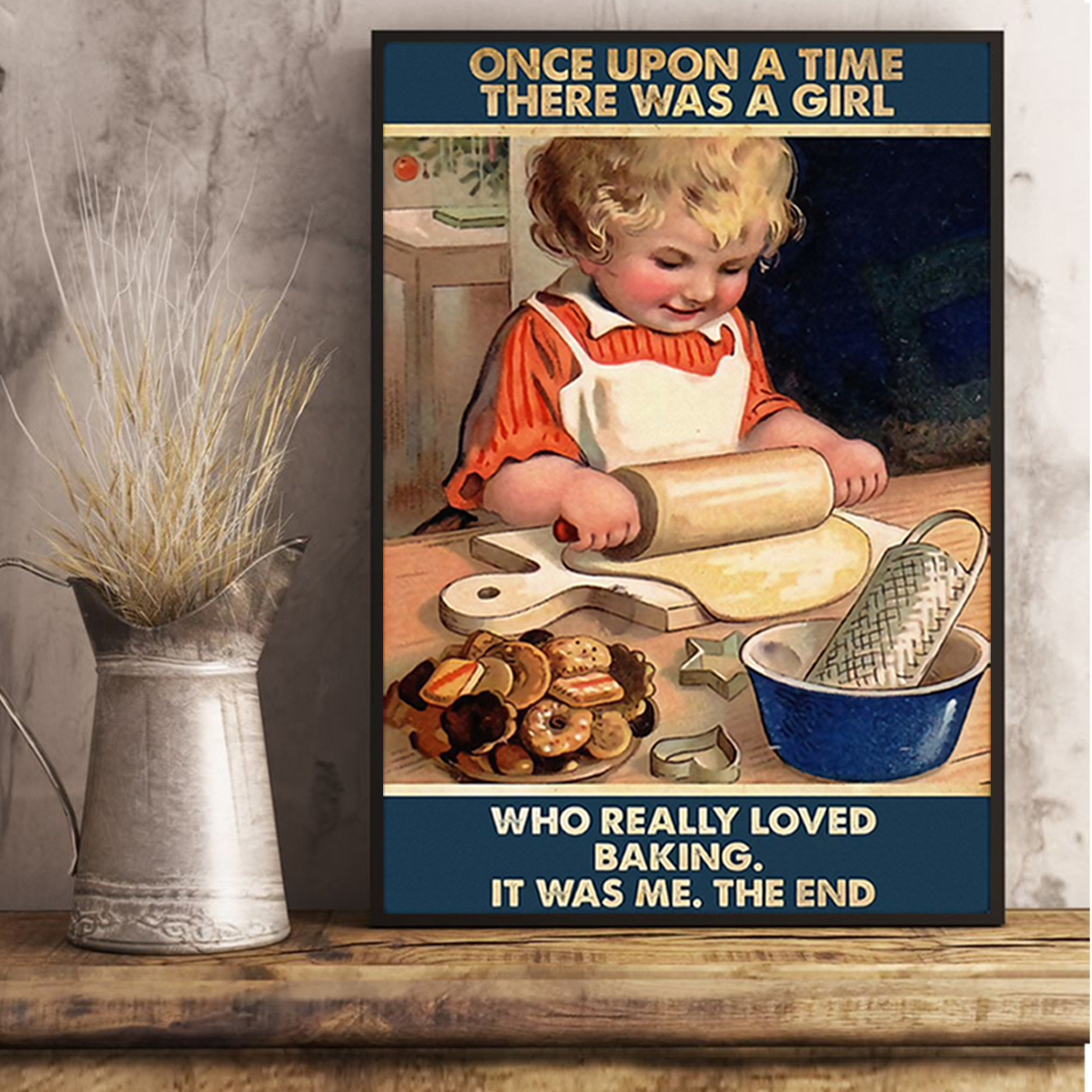 Once upon a time there was a girl who really loved baking poster A3