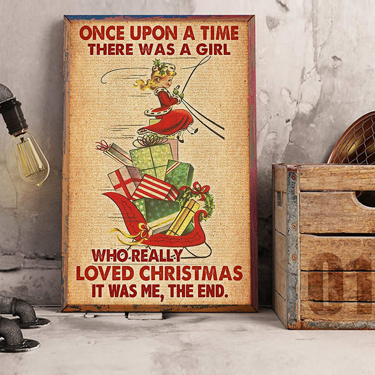 Once upon a time there was a girl who really loved christmas it was me the end poster A1