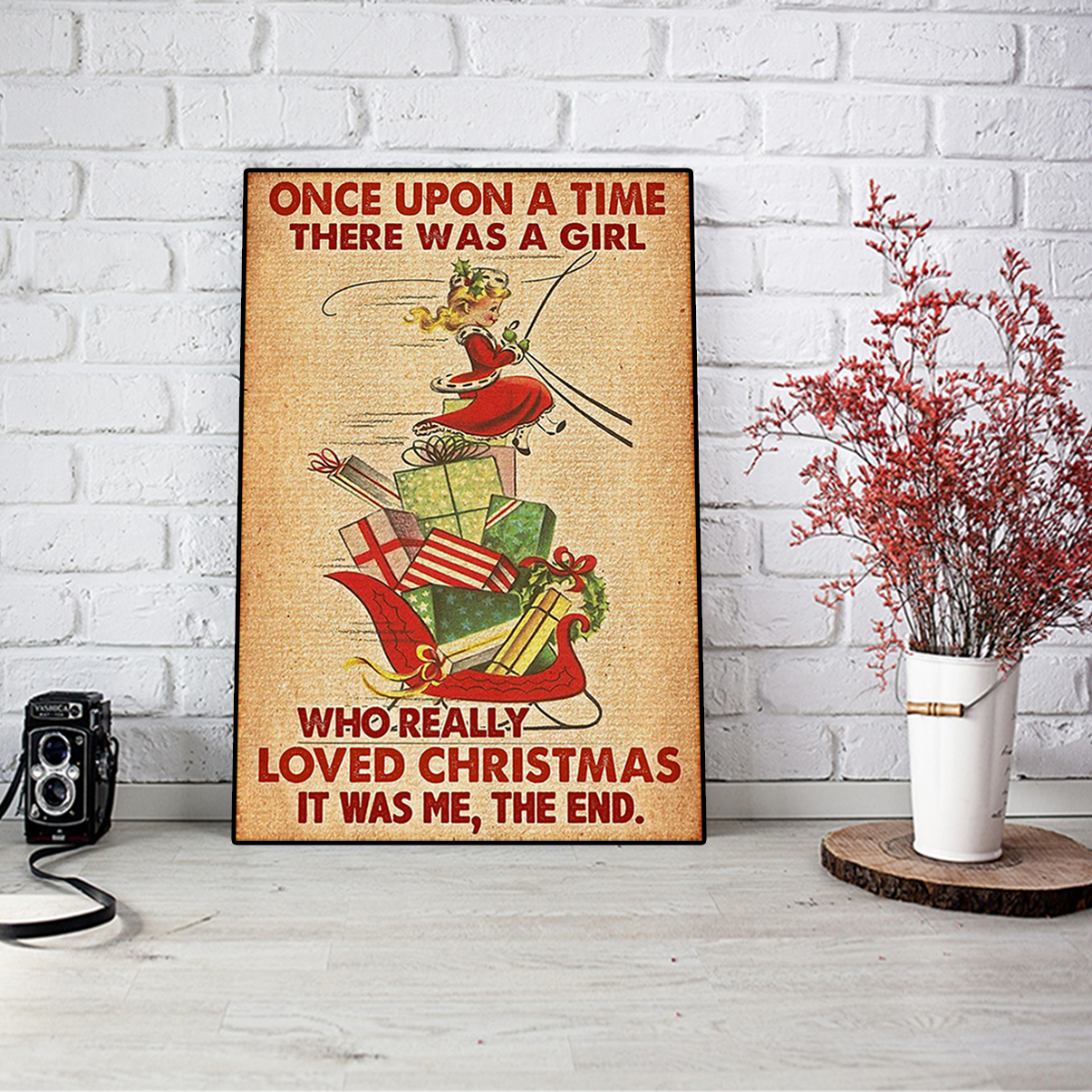 Once upon a time there was a girl who really loved christmas it was me the end poster A2