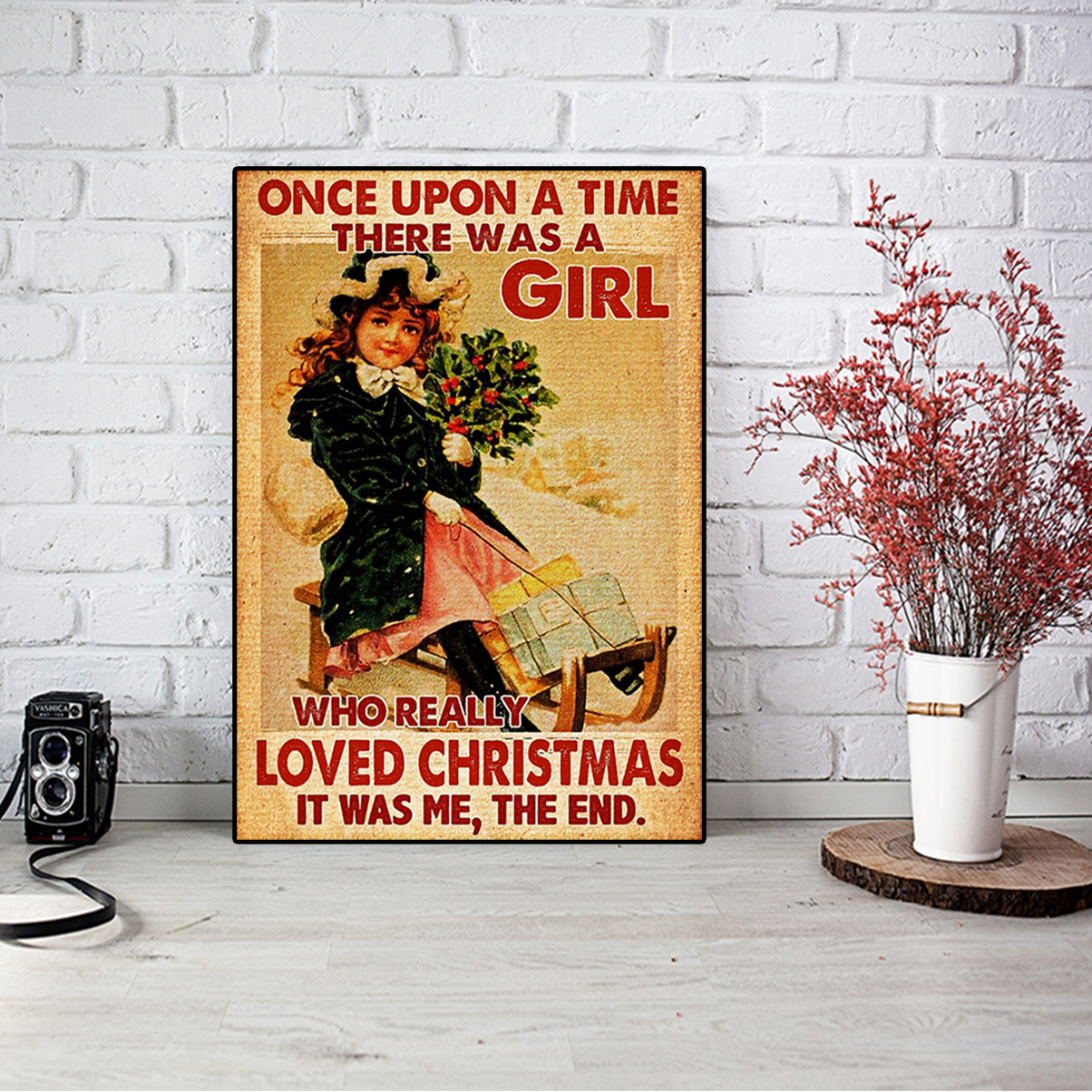 Once upon a time there was a girl who really loved christmas poster A1
