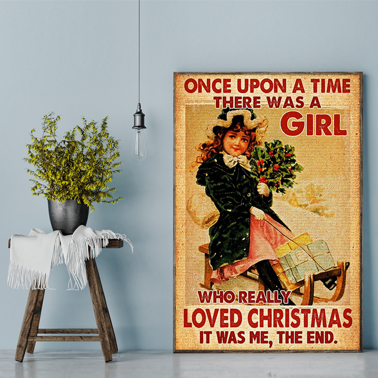 Once upon a time there was a girl who really loved christmas poster A2