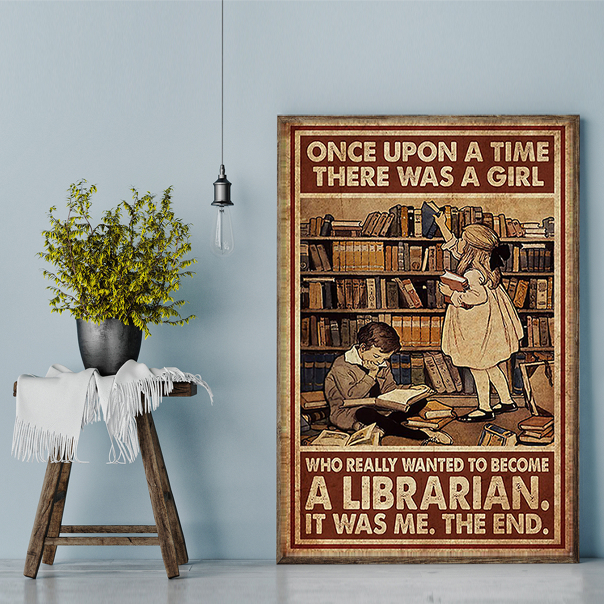 Once upon a time there was a girl who really wanted to become a librarian poster A2