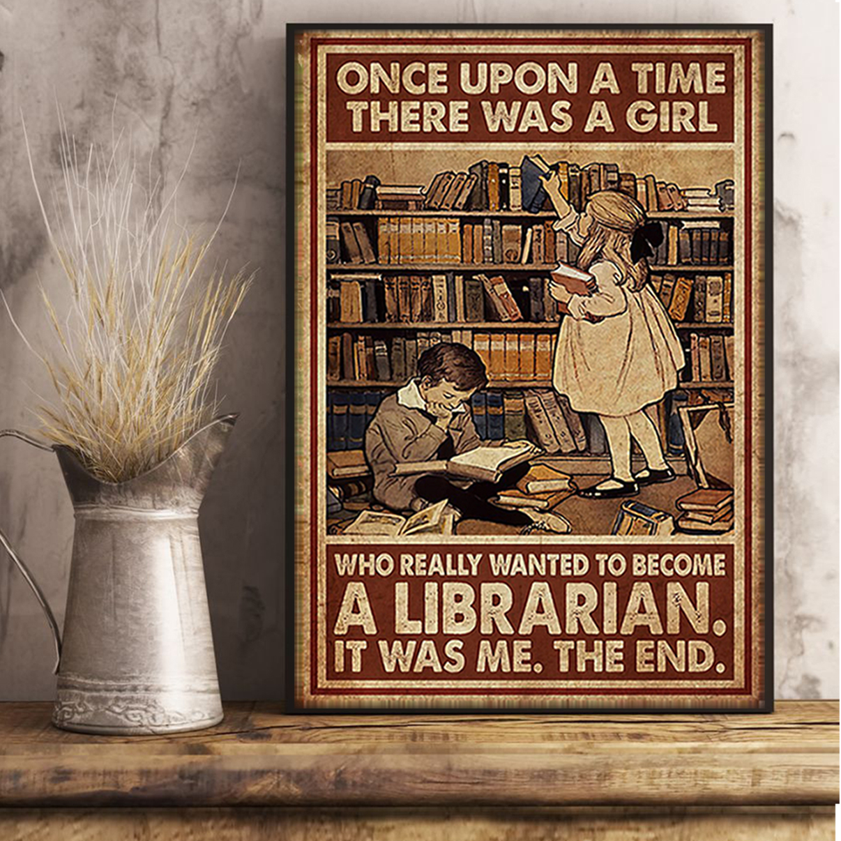 Once upon a time there was a girl who really wanted to become a librarian poster A3
