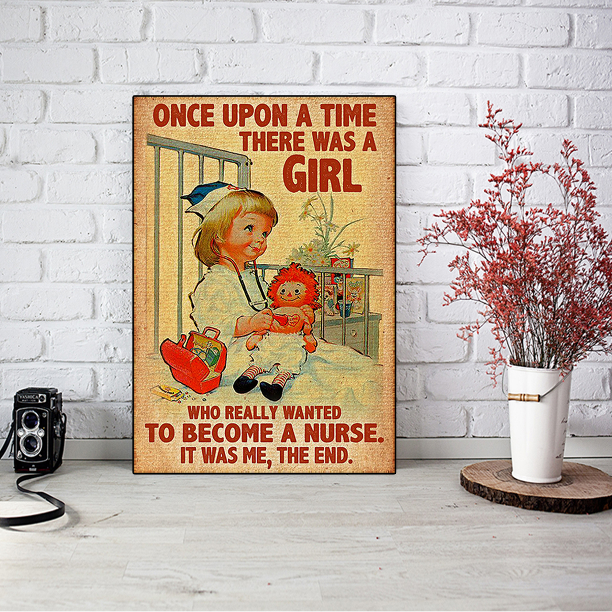 Once upon a time there was a girl who really wanted to become a nurse poster A1