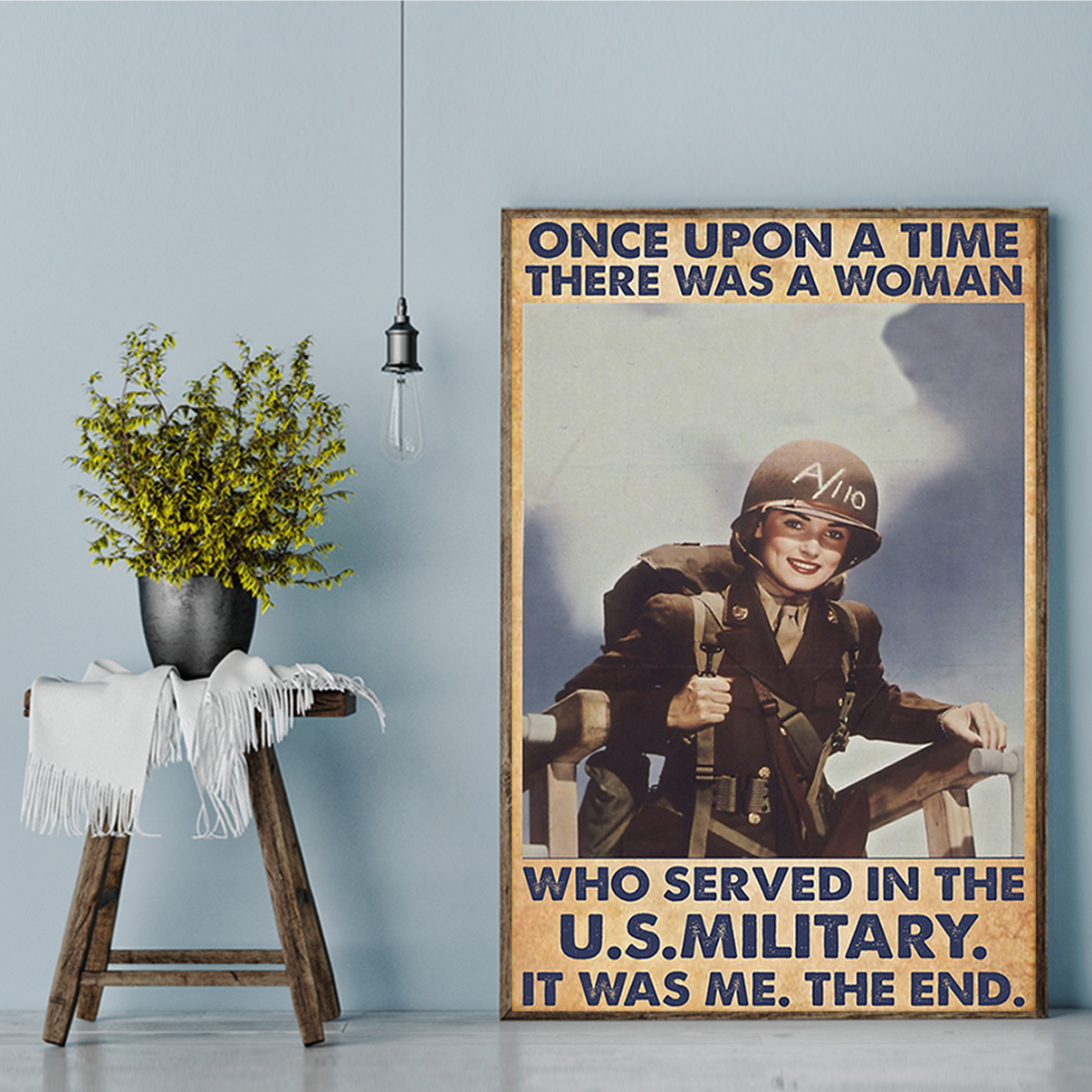 Once upon a time there was a woman who served in the us military poster A3