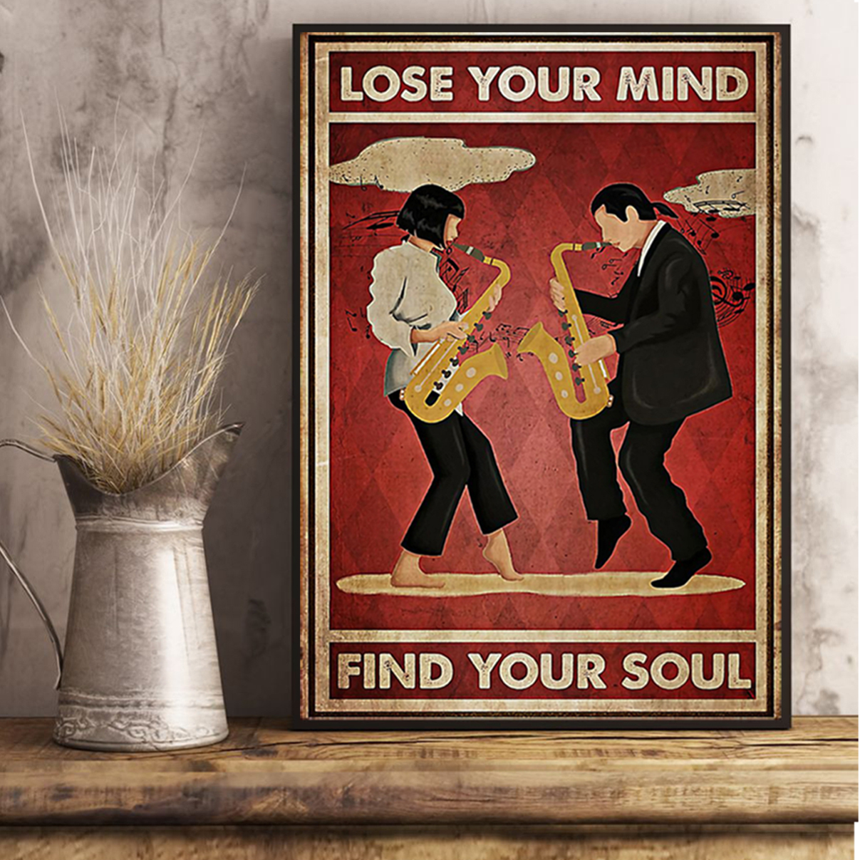 Pulp fiction saxophone lose your mind find your soul poster A1