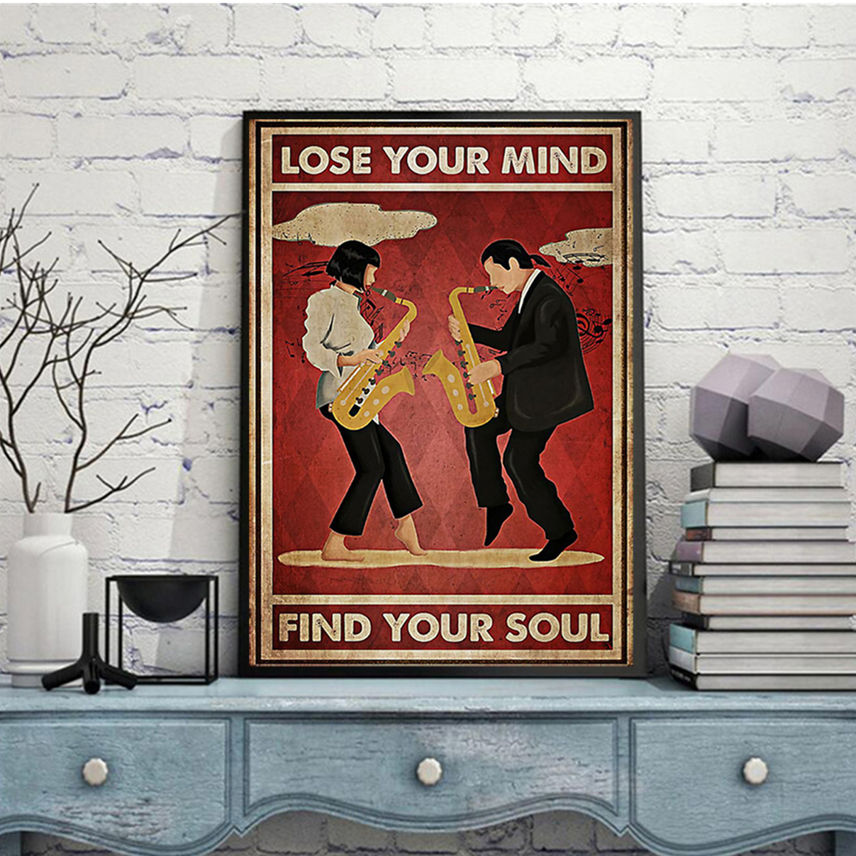 Pulp fiction saxophone lose your mind find your soul poster A3