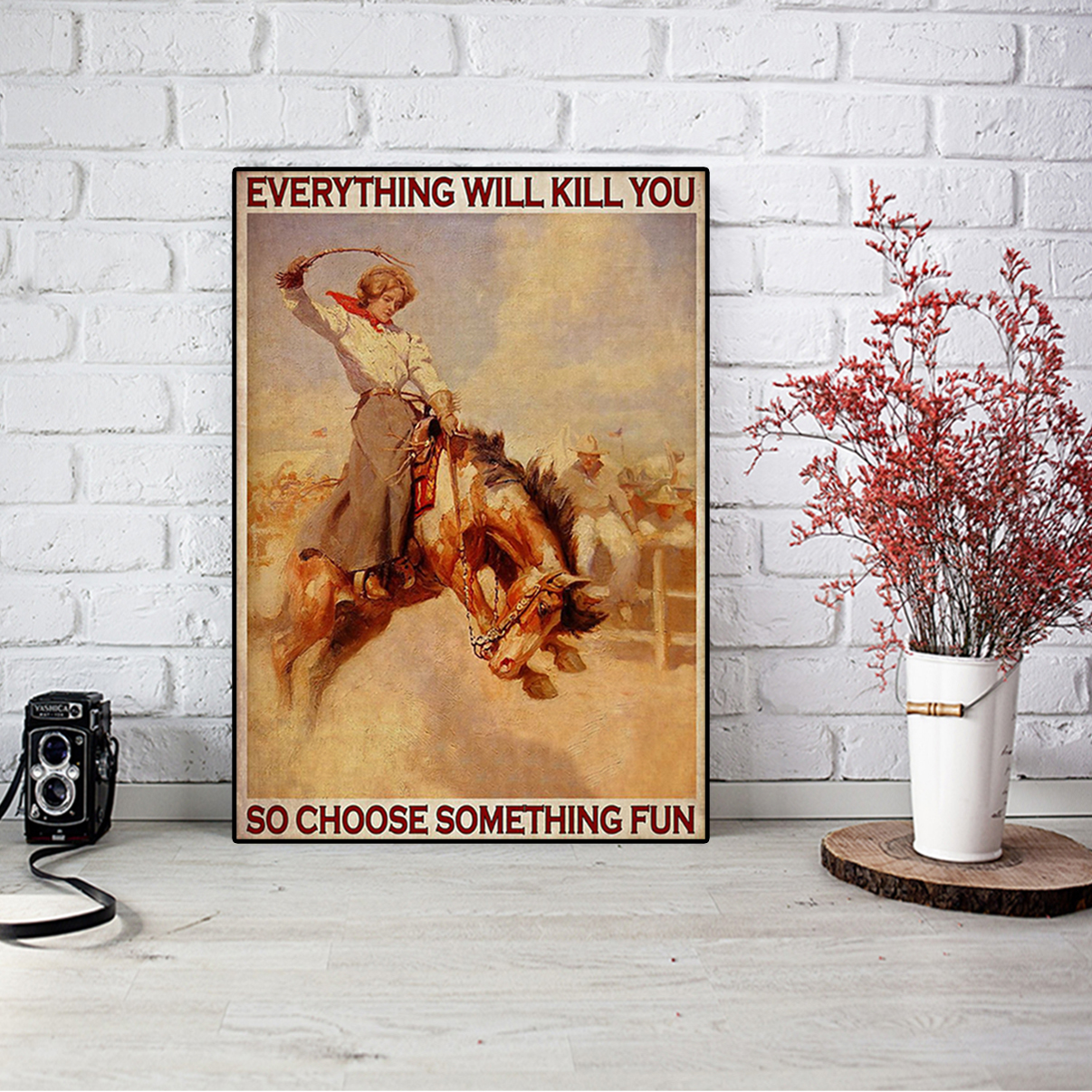 Rodeo girl everything will kill you so choose something fun poster A2