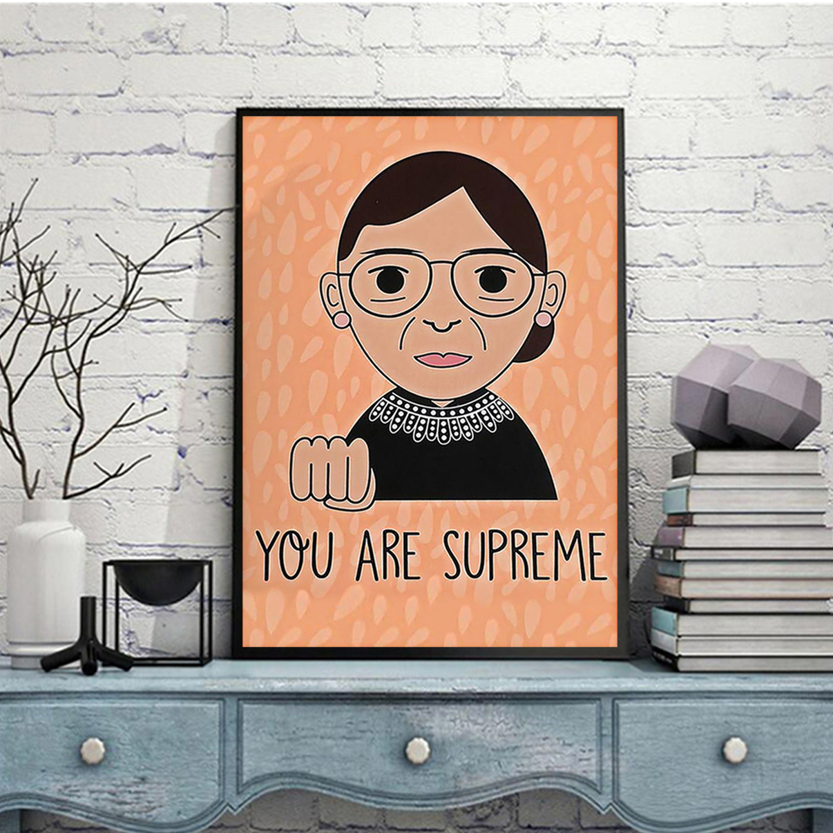 Ruth bader you are supreme poster A3