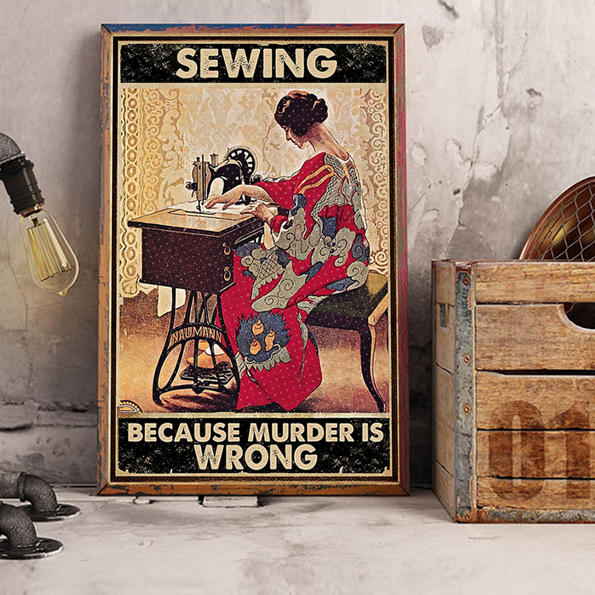 Sewing Because Murder Is Wrong Poster A3