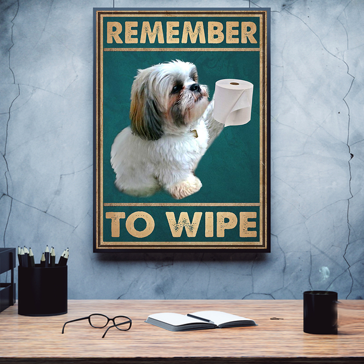 Shih tzu remember to wipe poster A1