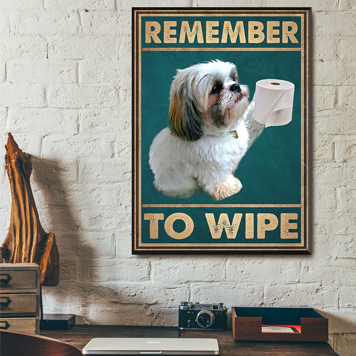 Shih tzu remember to wipe poster A2