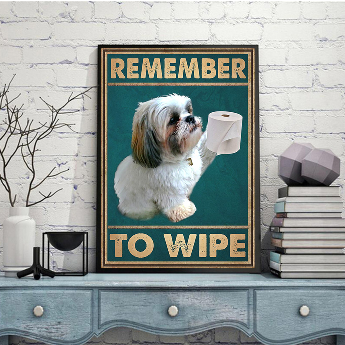 Shih tzu remember to wipe poster A3