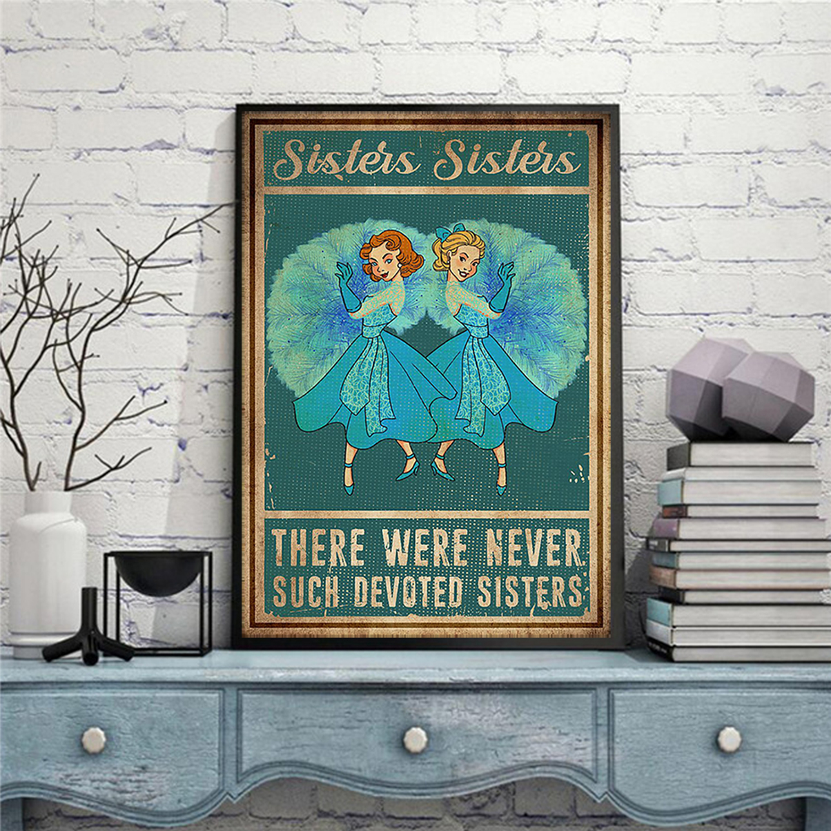 Sisters sisters there were never such devoted sisters poster A2