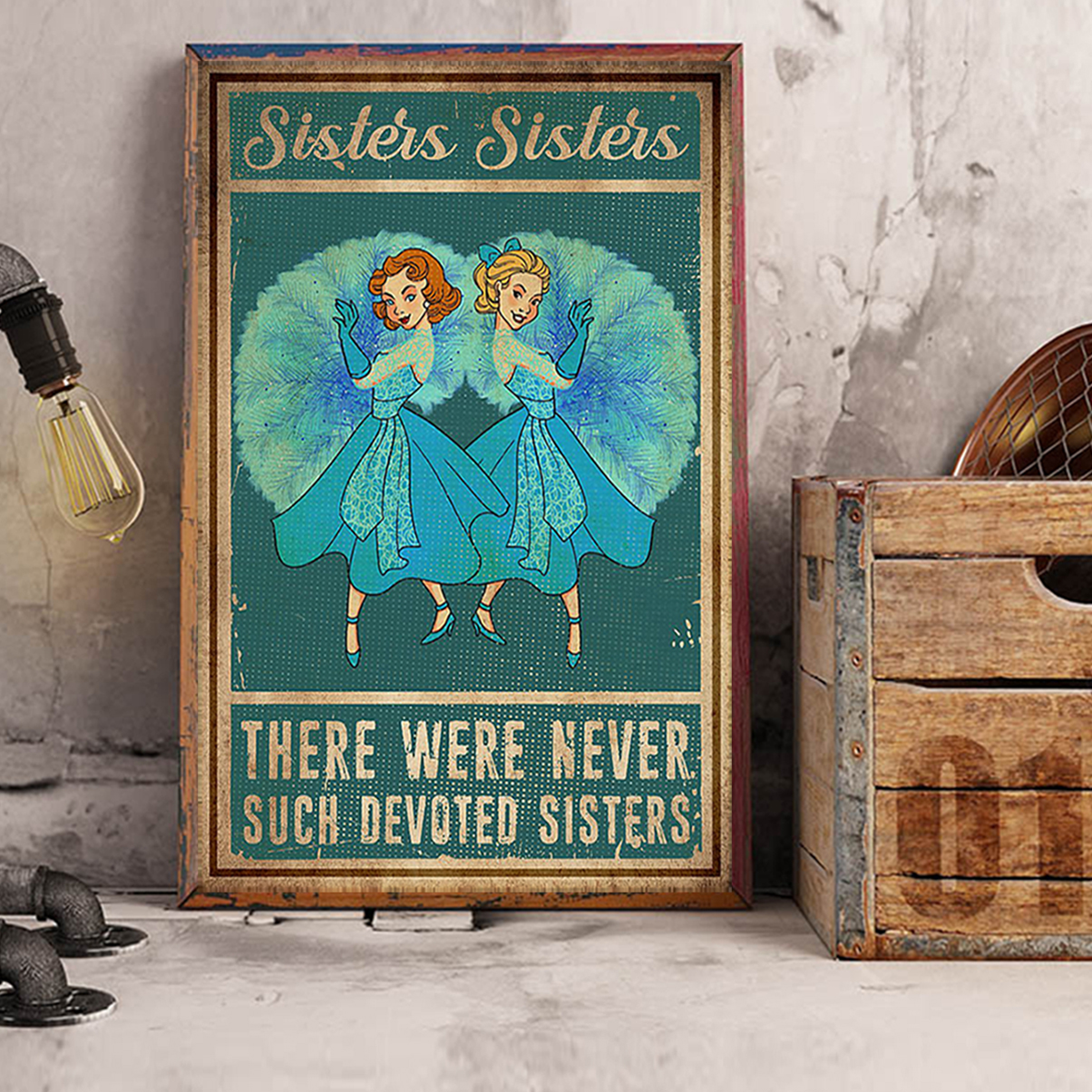 Sisters sisters there were never such devoted sisters poster A3