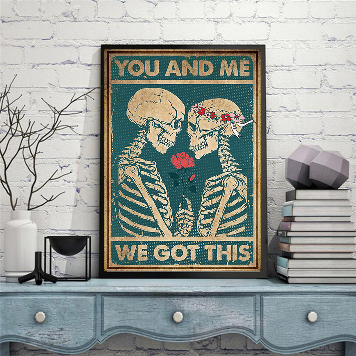 Skeleton family you and me we got this poster A2