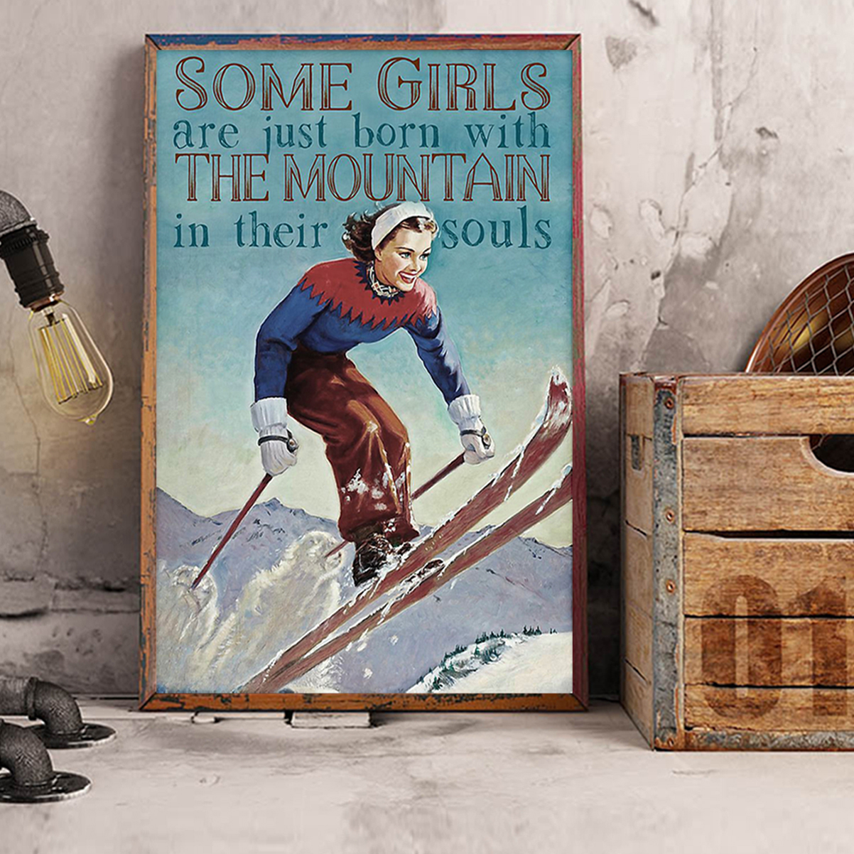 Skiing some girls are just born with the moutain in their souls poster A3
