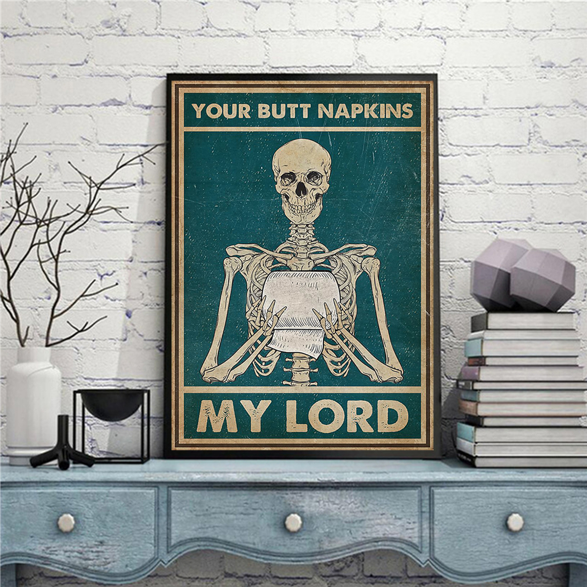 Skull your butt napkins my lord poster A2