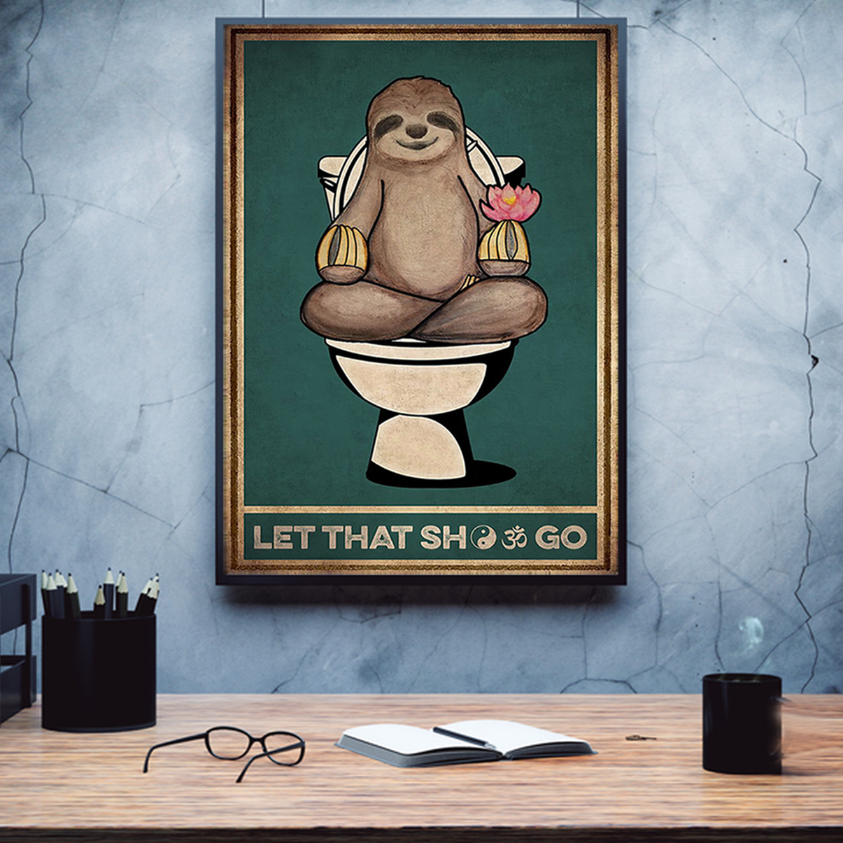 Sloth yoga let that shit go poster A1