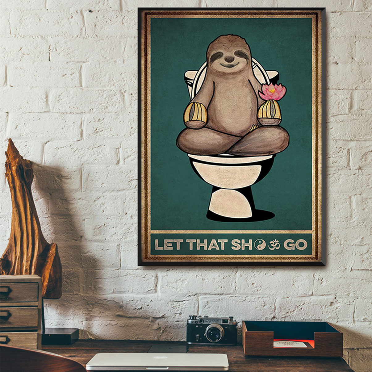 Sloth yoga let that shit go poster A2