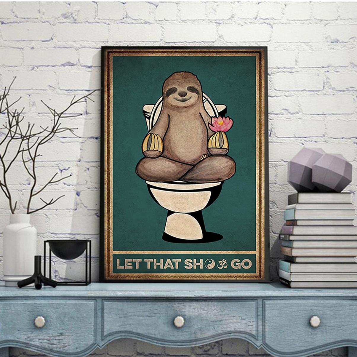 Sloth yoga let that shit go poster A3