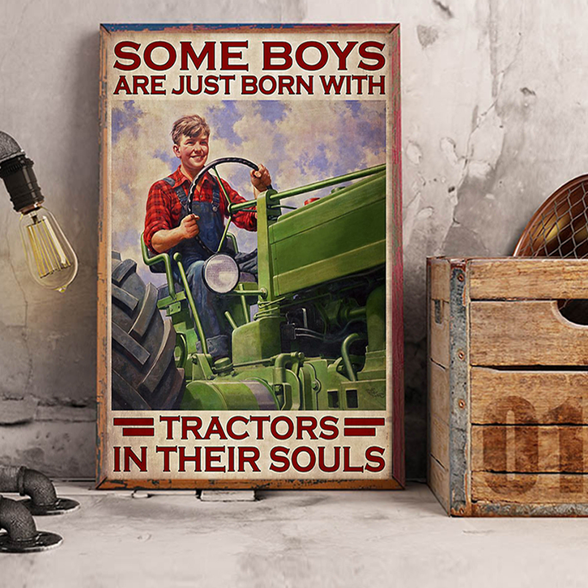 Some boys are just born with tractors in their souls poster A3