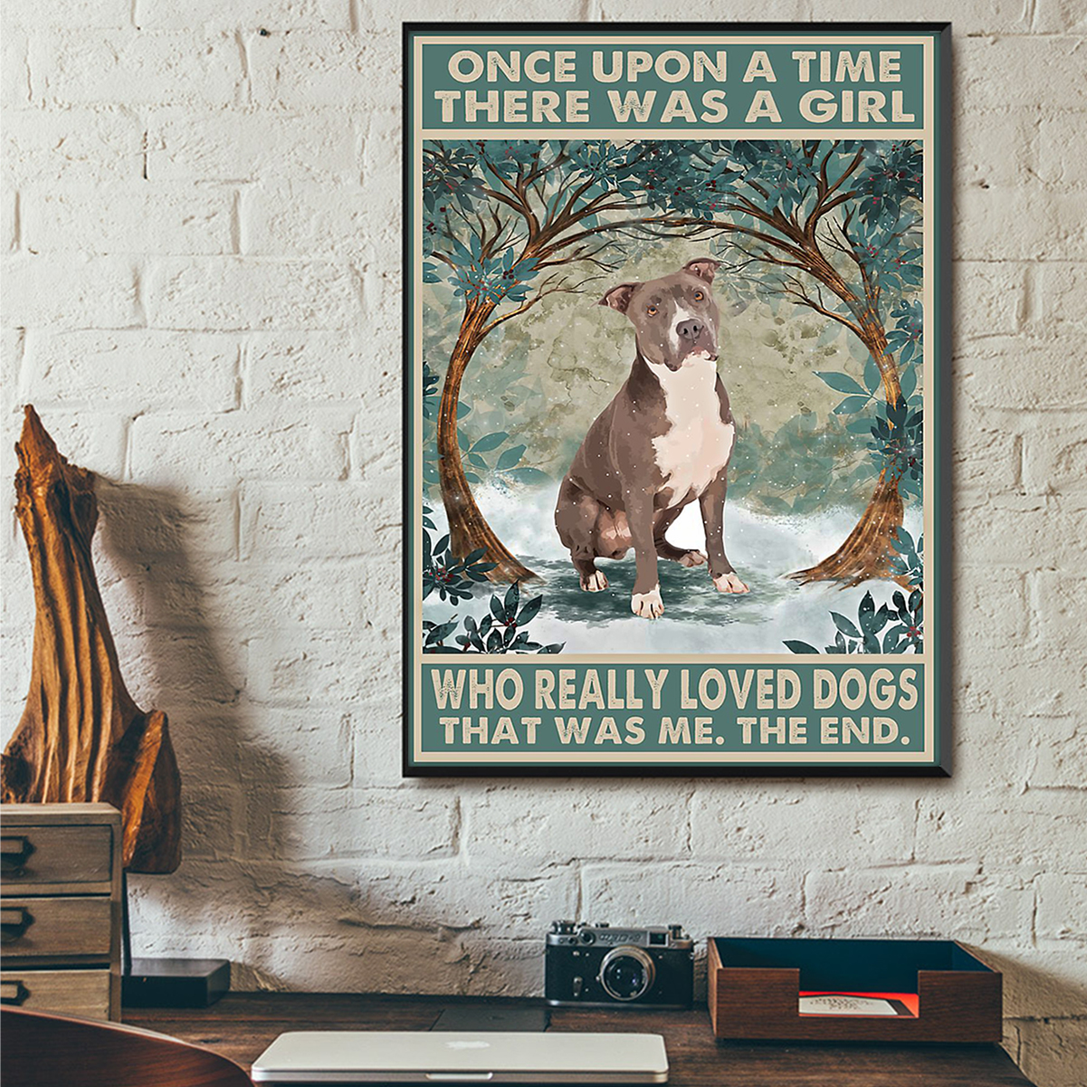 Staffordshire terrier once upon a time there was a girl who really loved dogs poster A1