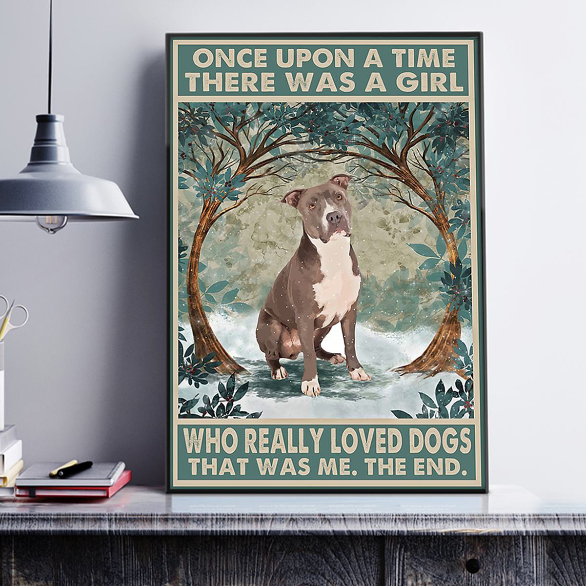Staffordshire terrier once upon a time there was a girl who really loved dogs poster A3