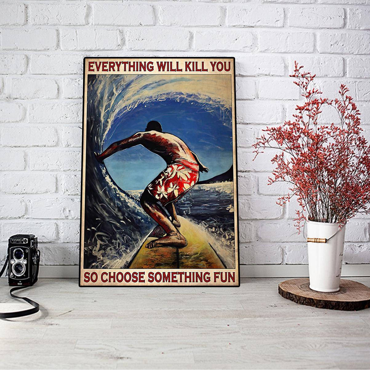 Surfing choose something fun poster A1