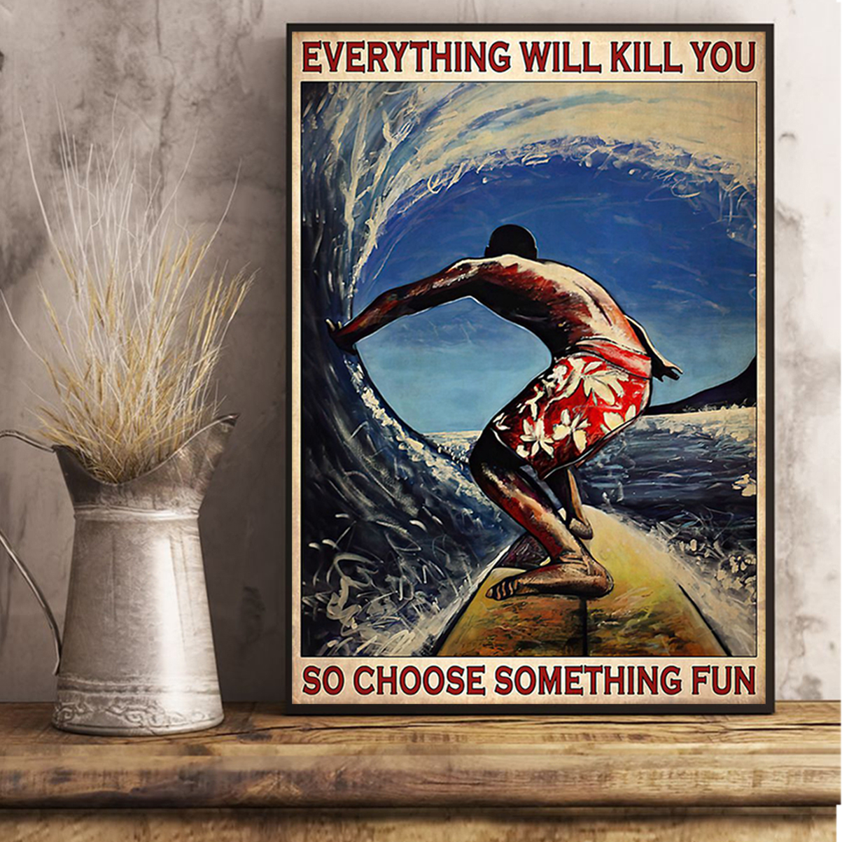 Surfing choose something fun poster A3
