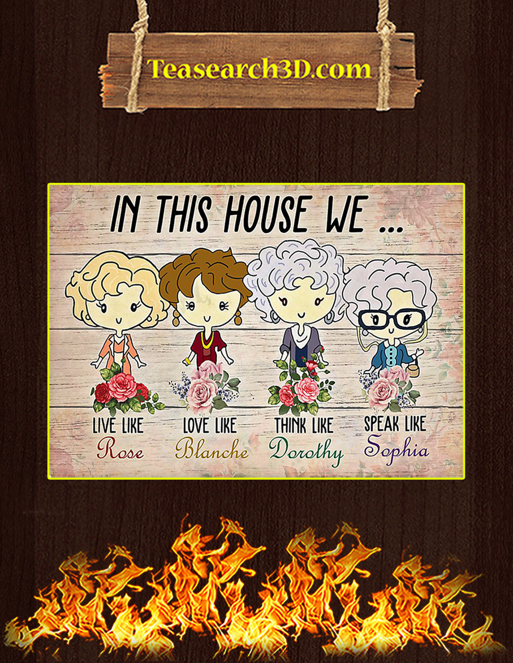 The golden girls in this house we poster A1
