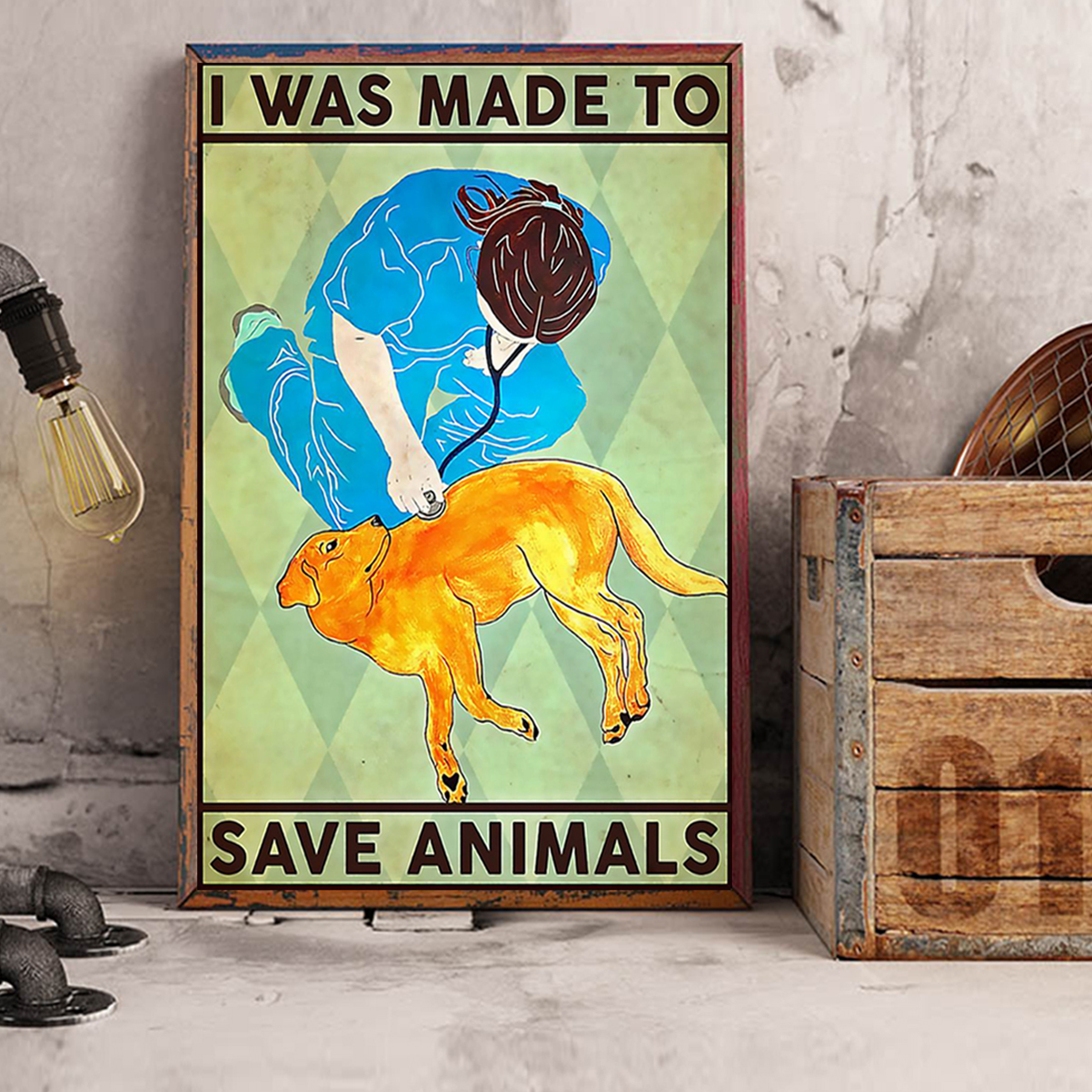 Veterinarian I was made to save animals poster A3