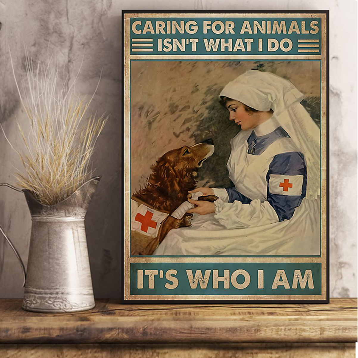 Veterinarian caring for animals isn't what I do It's who I am poster A2