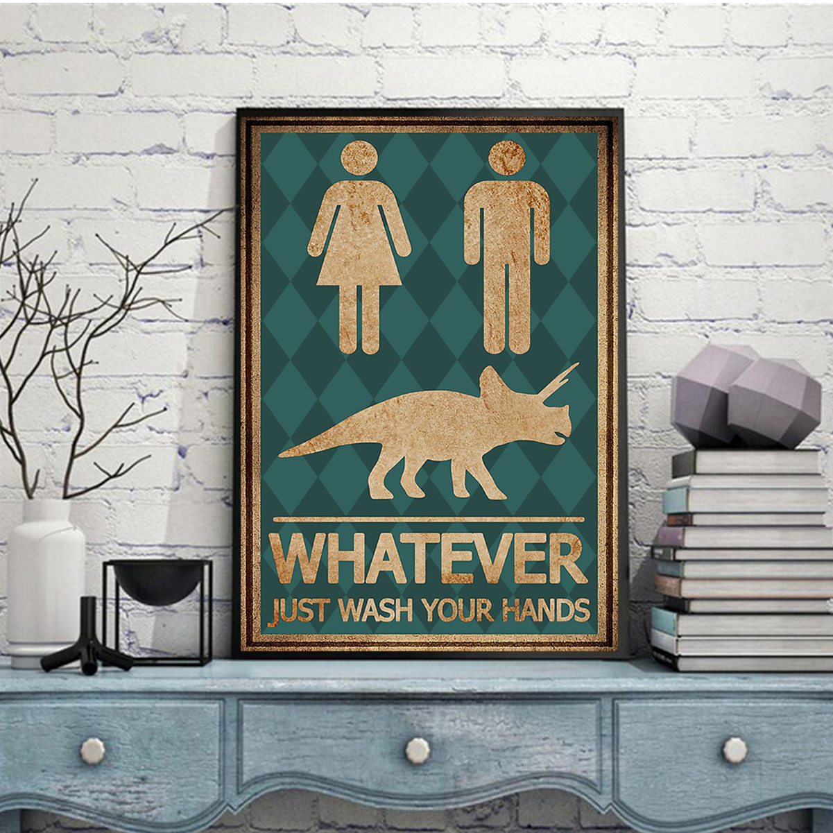 Whatever just wash your hands poster A2