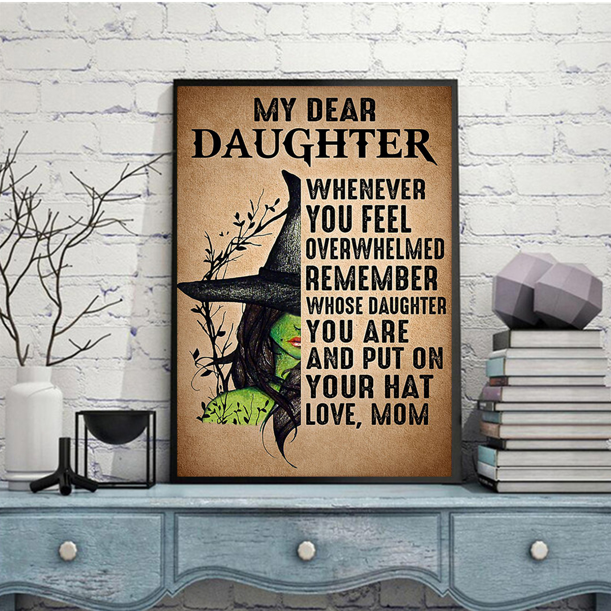 Witch My dear daughter love mom poster A2