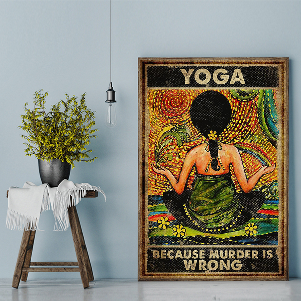 Yoga because murder is wrong poster A1