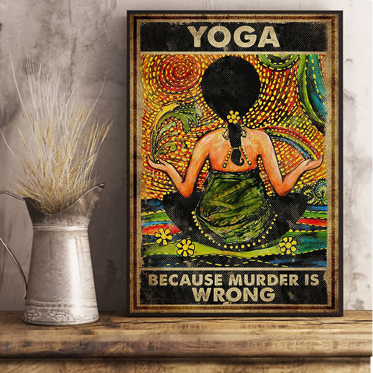 Yoga because murder is wrong poster A2