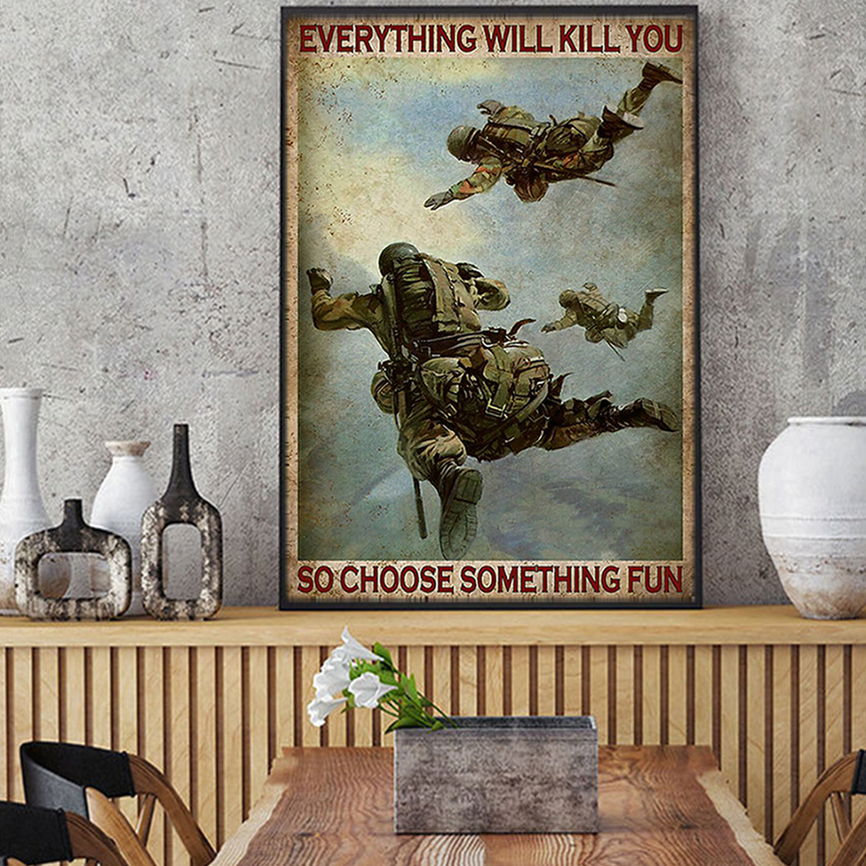 Air force soldier everything will kill you so choose something fun poster A1