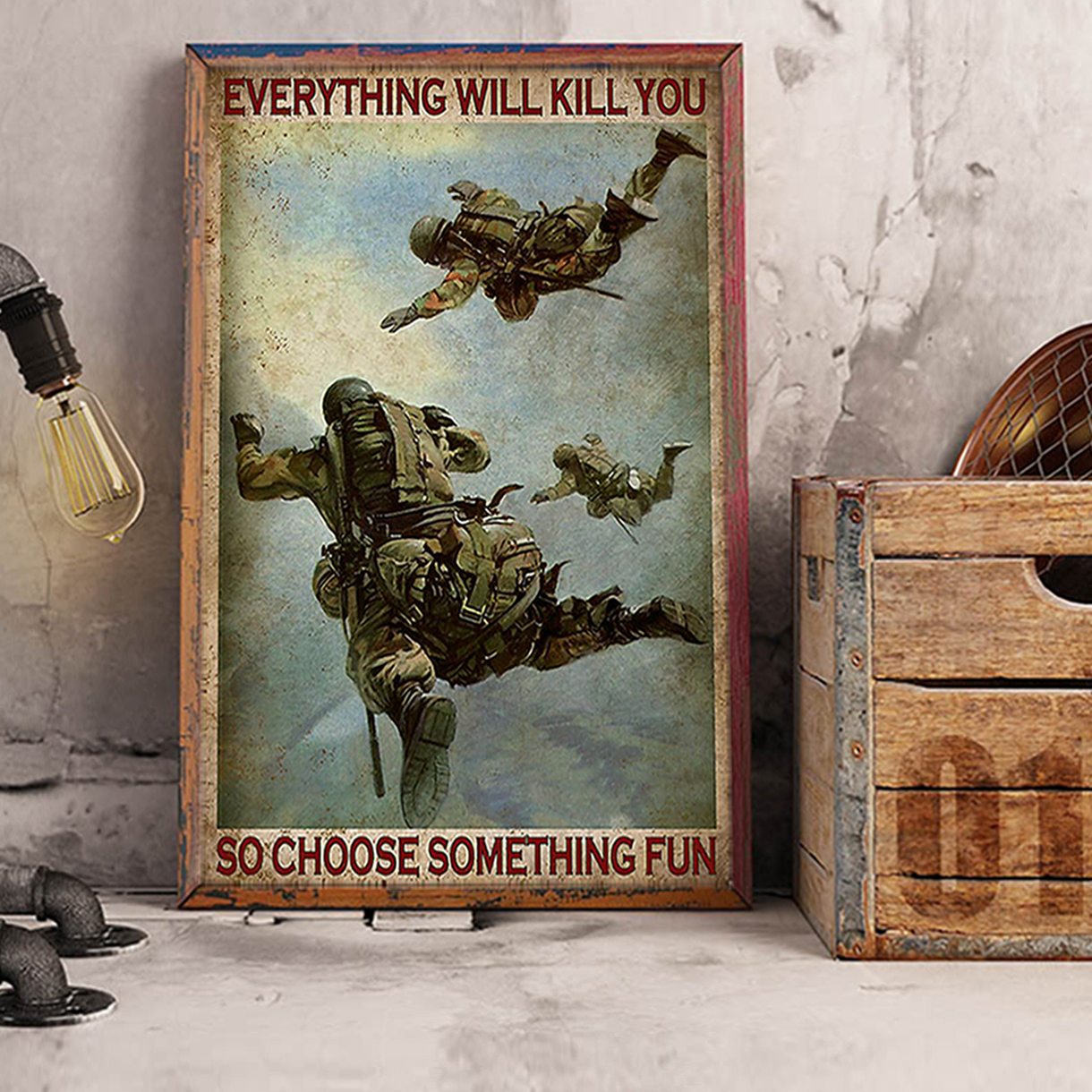 Air force soldier everything will kill you so choose something fun poster A3