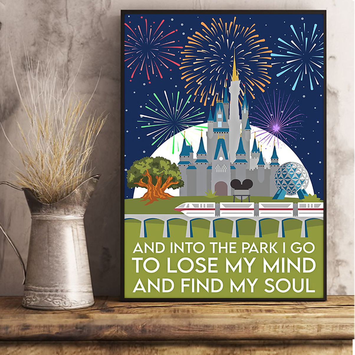 And into the park I go to lose my mind and find my soul poster A2