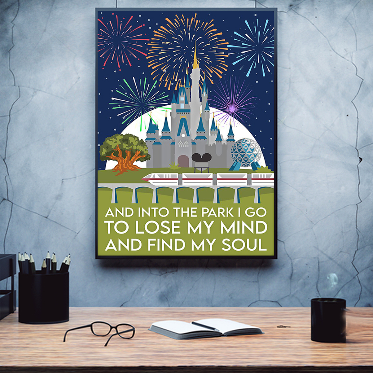 And into the park I go to lose my mind and find my soul poster A3