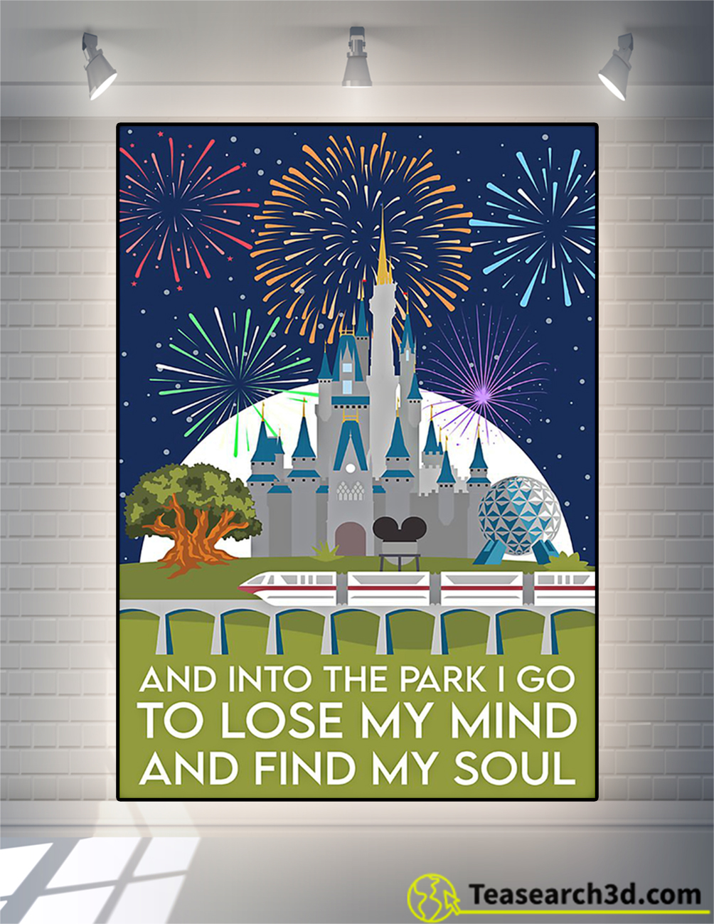 And into the park I go to lose my mind and find my soul poster