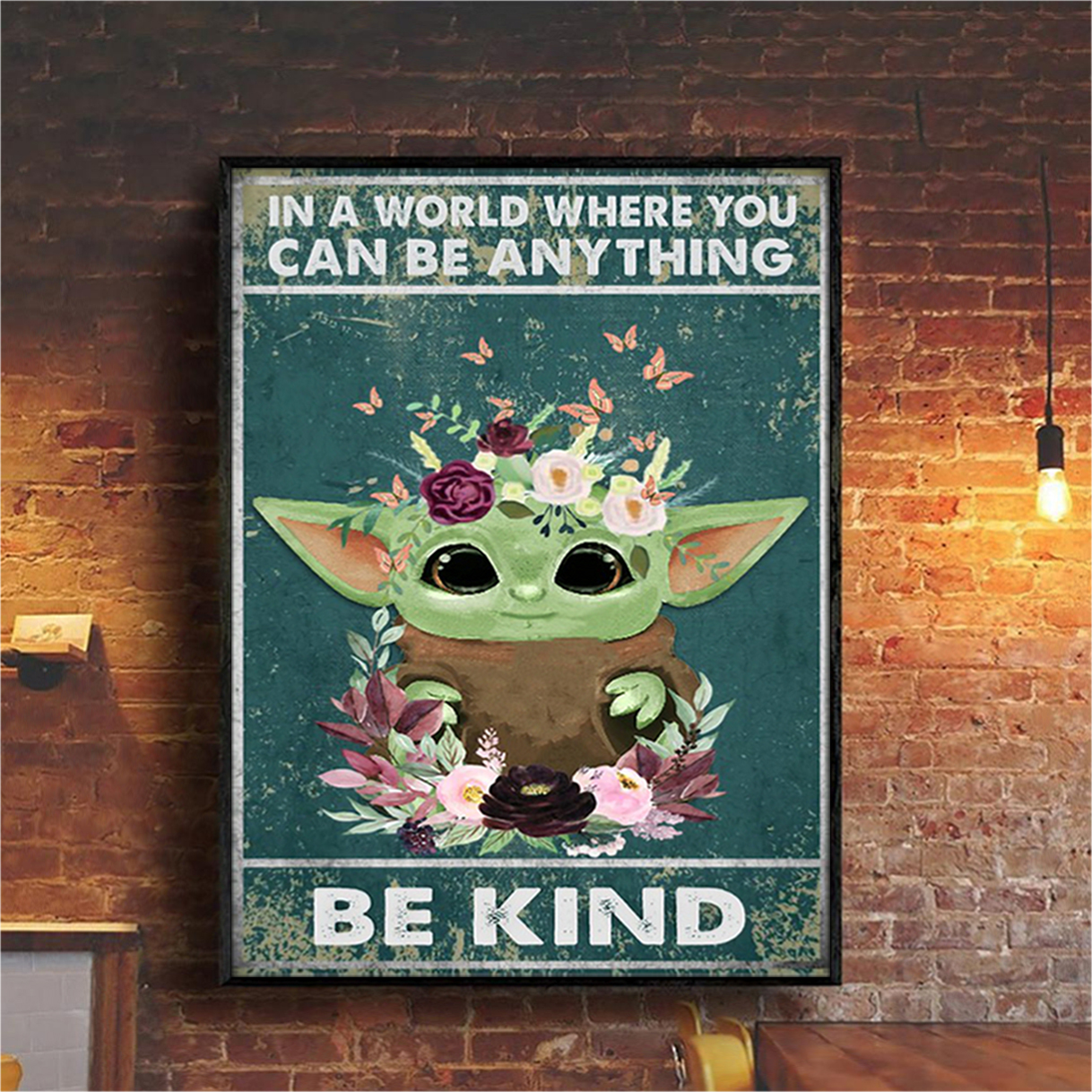 Baby yod in a world where you can be anything be kind poster A1