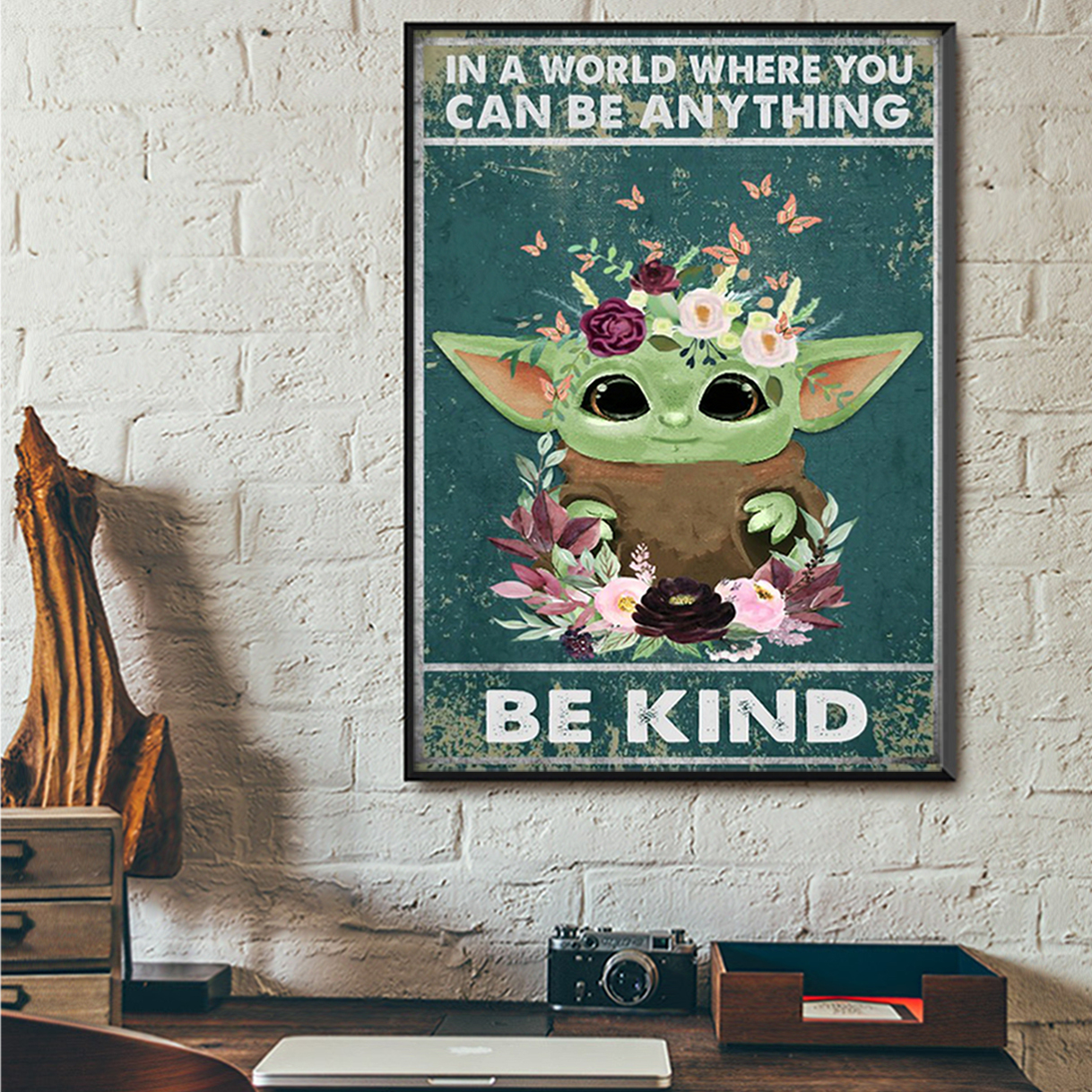Baby yod in a world where you can be anything be kind poster A2