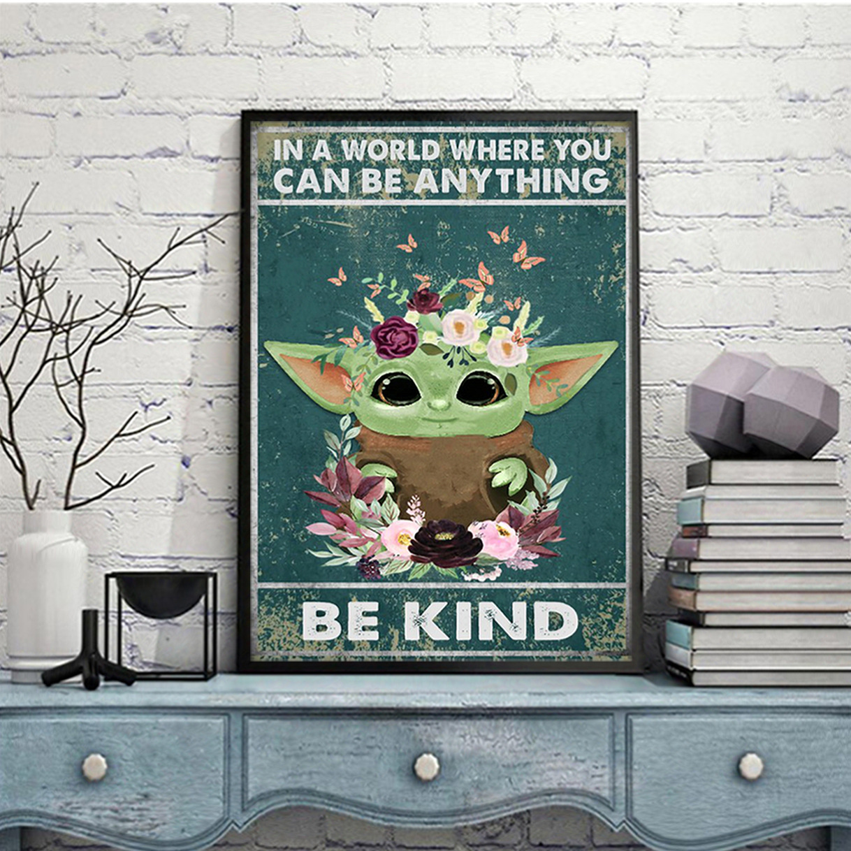 Baby yod in a world where you can be anything be kind poster A3