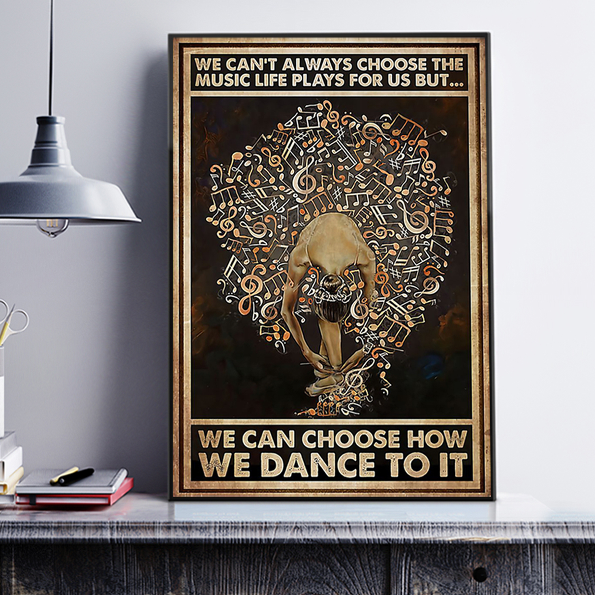 Ballet we can't always choose the music life plays for us but poster A2