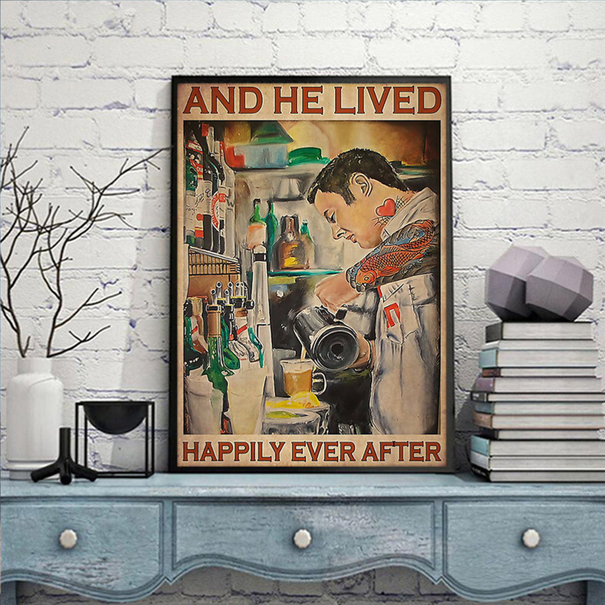 Bartender and he lived happily ever after poster A2