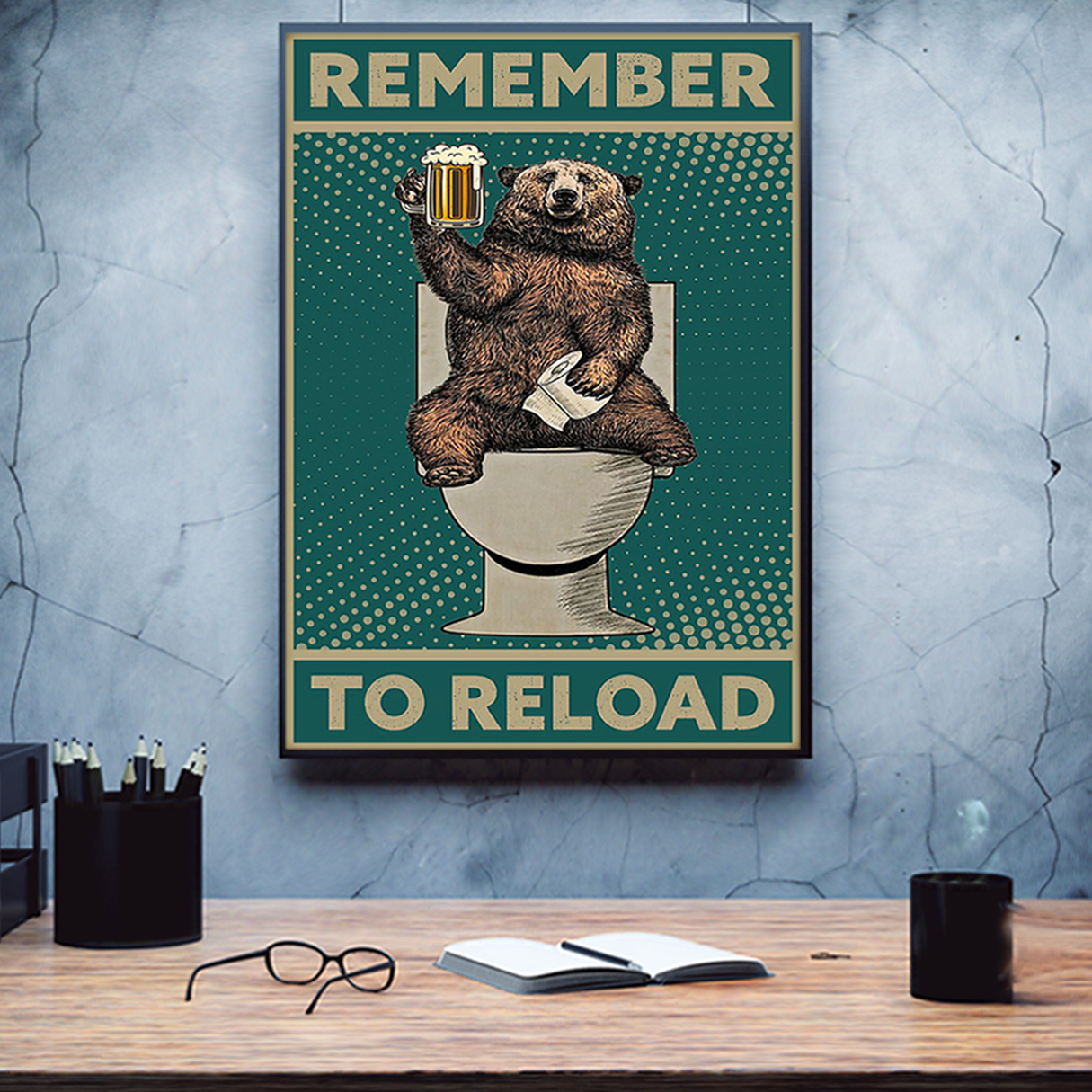 Bear remember to reload poster A1