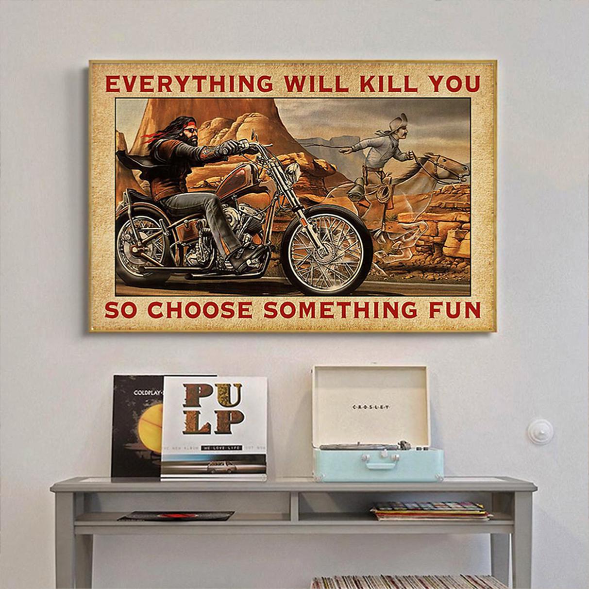 Biker cowboy everything will kill you so choose something fun poster A1